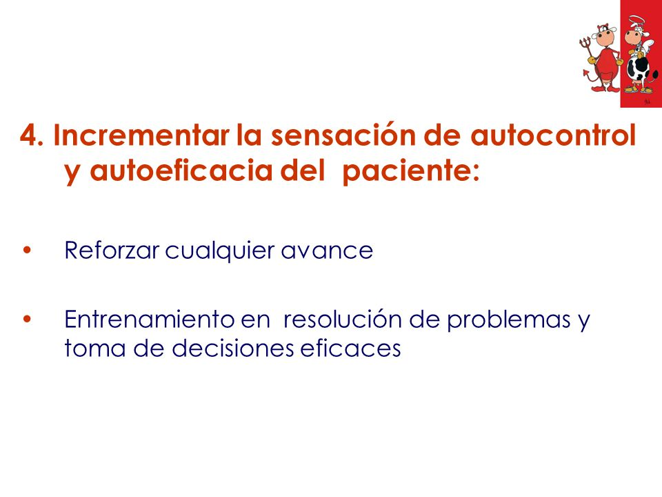 4. Incrementar la sensación de autocontrol y autoeficacia del paciente: