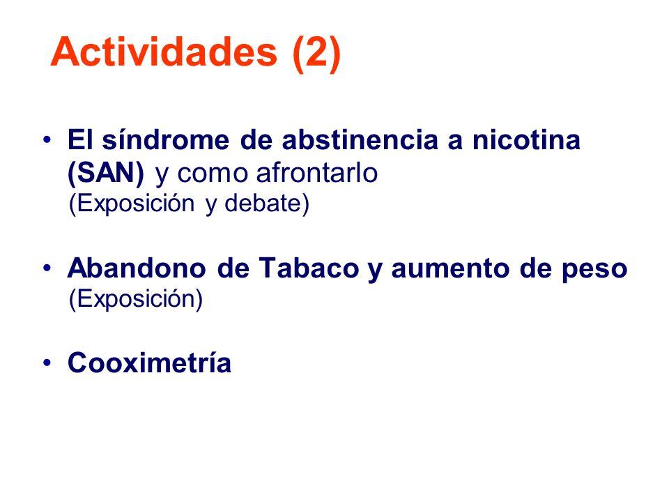Actividades (2) El síndrome de abstinencia a nicotina (SAN) y como afrontarlo. (Exposición y debate)