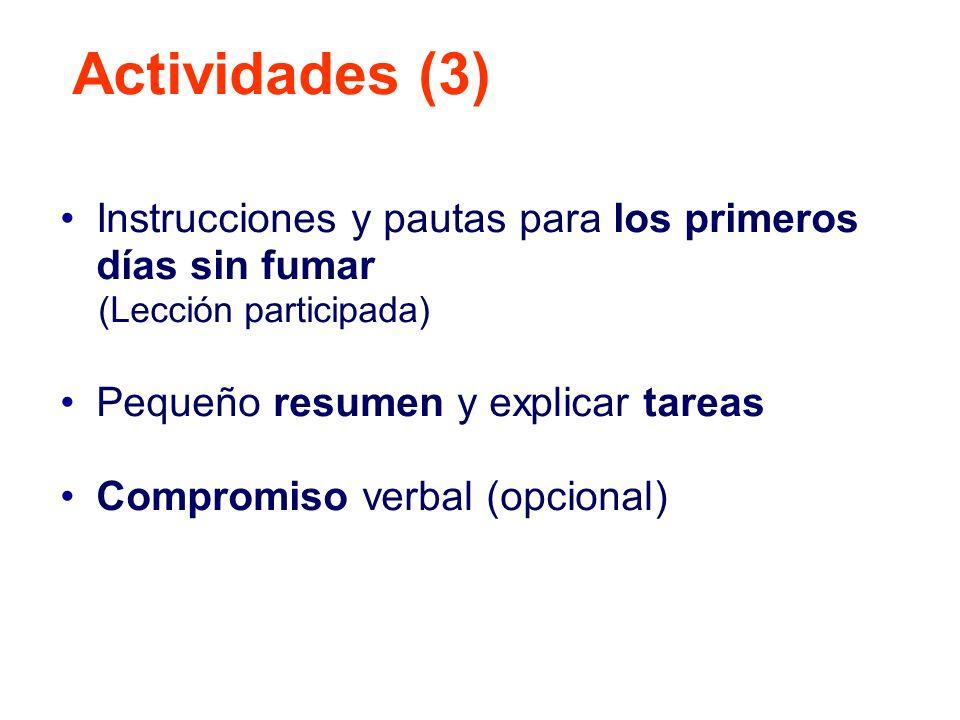 Actividades (3) Instrucciones y pautas para los primeros días sin fumar. (Lección participada) Pequeño resumen y explicar tareas.