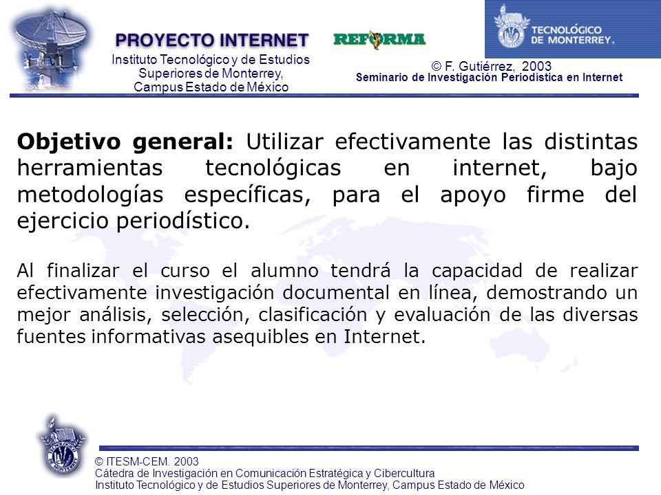 Objetivo general: Utilizar efectivamente las distintas herramientas tecnológicas en internet, bajo metodologías específicas, para el apoyo firme del ejercicio periodístico.