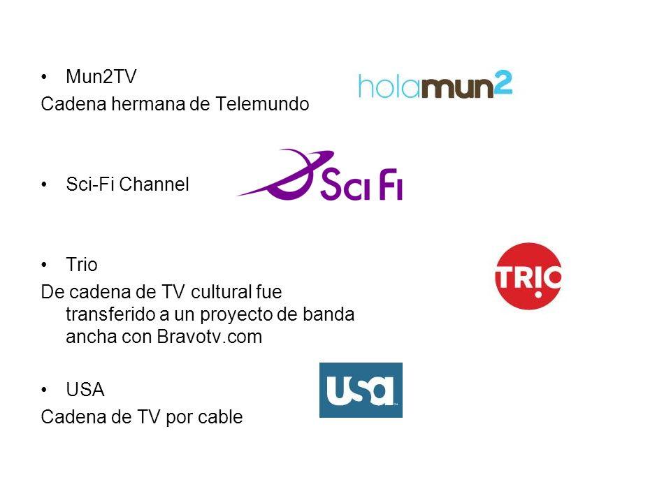 Mun2TVCadena hermana de Telemundo. Sci-Fi Channel. Trio. De cadena de TV cultural fue transferido a un proyecto de banda ancha con Bravotv.com.