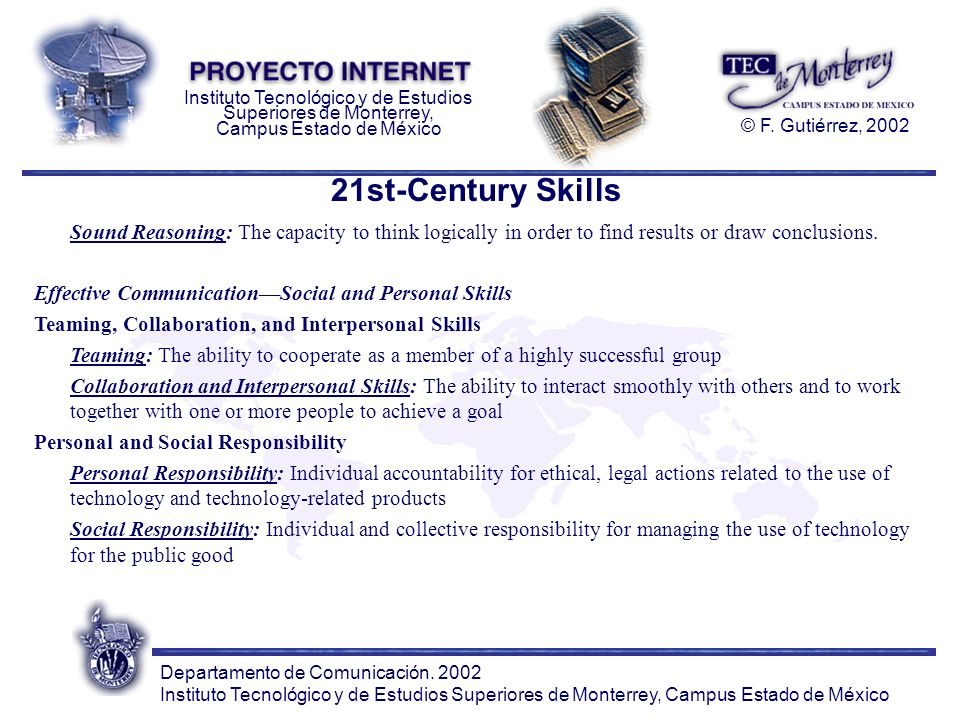 21st-Century Skills Sound Reasoning: The capacity to think logically in order to find results or draw conclusions.