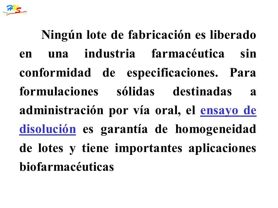 Ningún lote de fabricación es liberado en una industria farmacéutica sin conformidad de especificaciones.