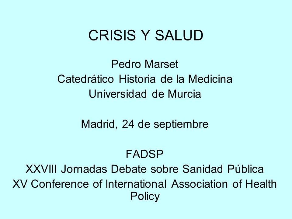 CRISIS Y SALUD Pedro Marset Catedrático Historia de la Medicina