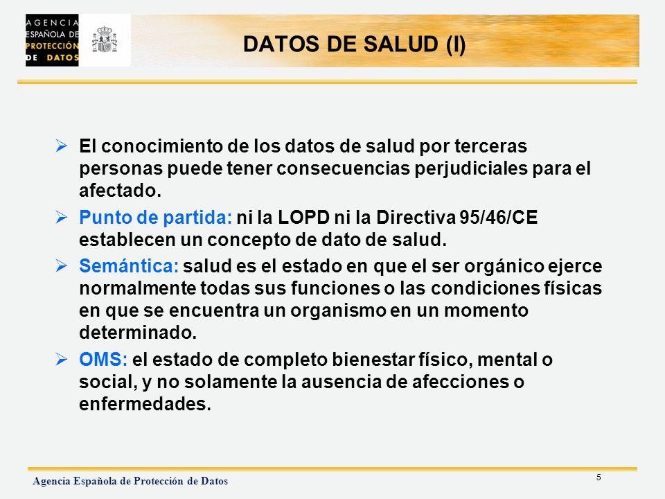 DATOS DE SALUD (I) El conocimiento de los datos de salud por terceras personas puede tener consecuencias perjudiciales para el afectado.