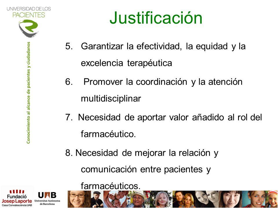 Justificación Garantizar la efectividad, la equidad y la excelencia terapéutica. Promover la coordinación y la atención multidisciplinar.