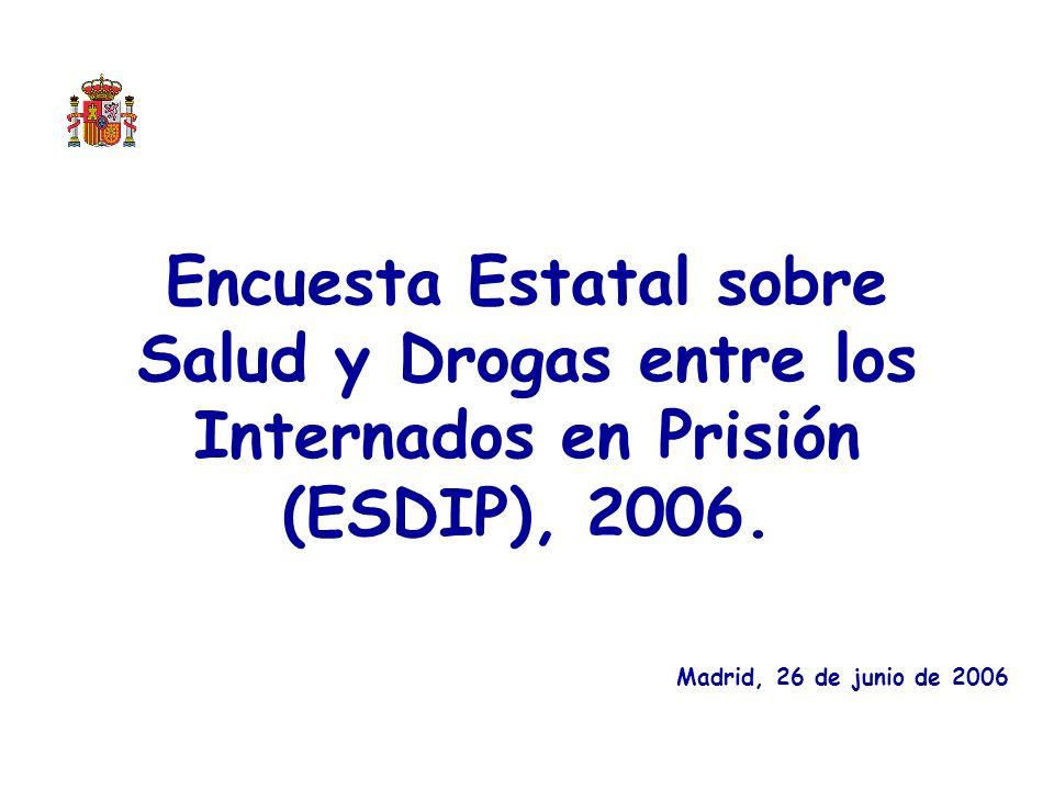 Encuesta Estatal sobre Salud y Drogas entre los Internados en Prisión (ESDIP), 2006.