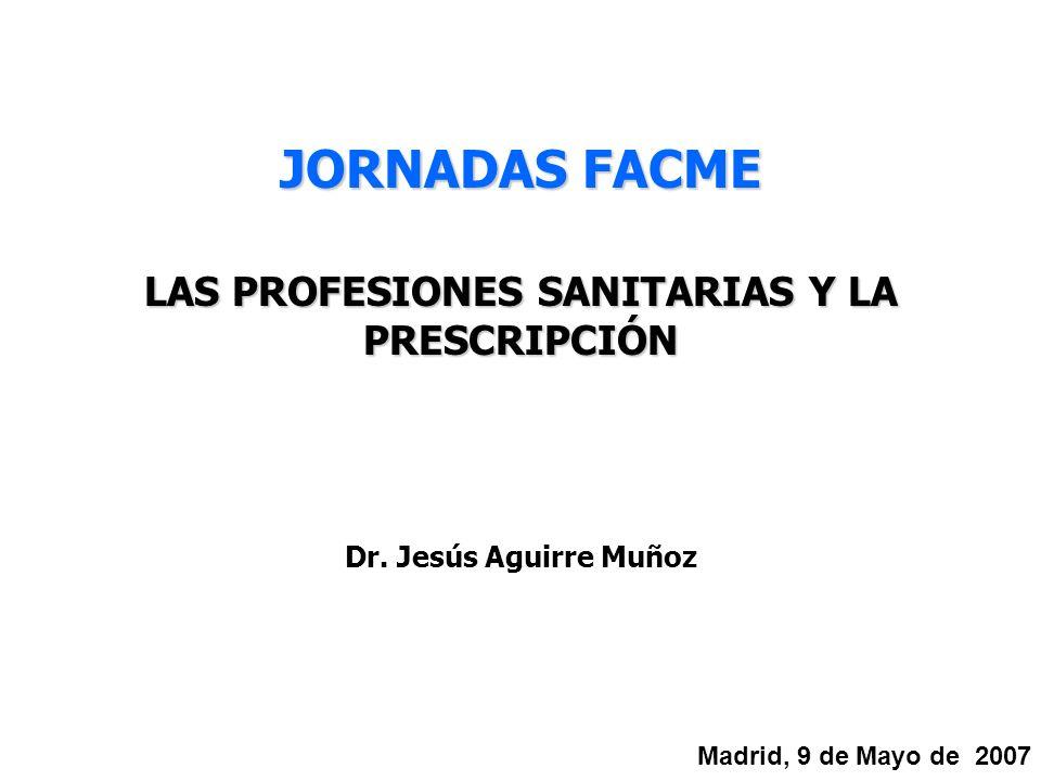 LAS PROFESIONES SANITARIAS Y LA PRESCRIPCIÓN