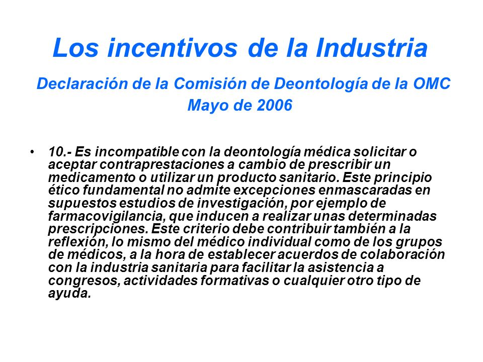 Los incentivos de la Industria Declaración de la Comisión de Deontología de la OMC Mayo de 2006