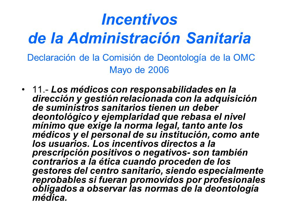 Incentivos de la Administración Sanitaria Declaración de la Comisión de Deontología de la OMC Mayo de 2006