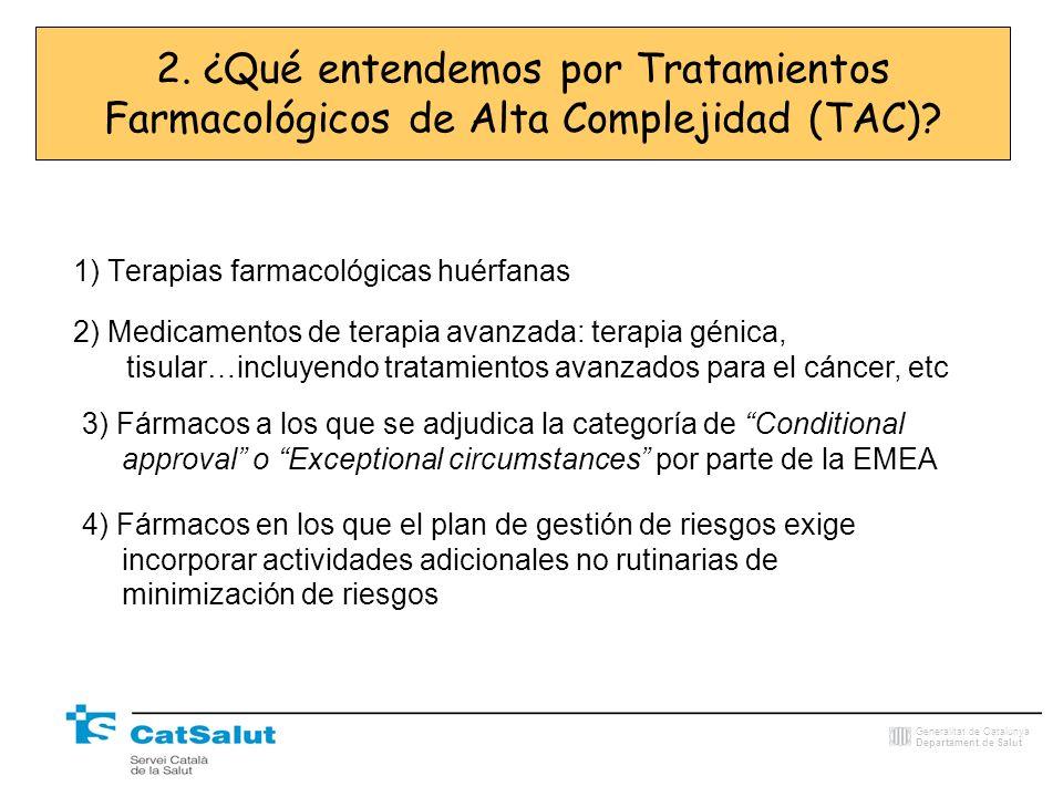 2. ¿Qué entendemos por Tratamientos Farmacológicos de Alta Complejidad (TAC)