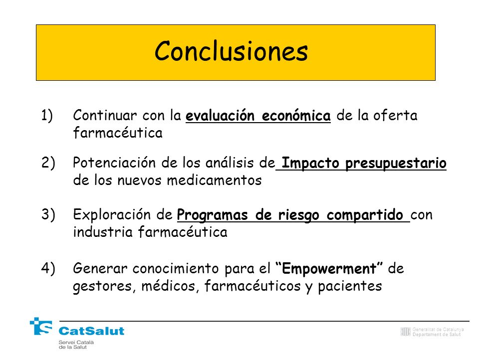 Conclusiones Continuar con la evaluación económica de la oferta farmacéutica.