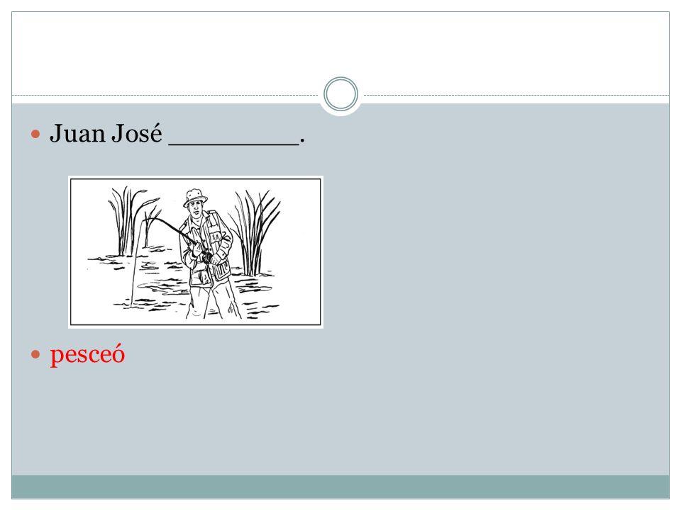 Juan José ________. pesceó