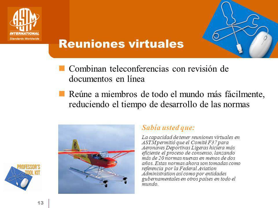 Reuniones virtuales Combinan teleconferencias con revisión de documentos en línea.