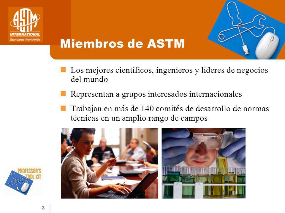 Miembros de ASTMLos mejores científicos, ingenieros y líderes de negocios del mundo. Representan a grupos interesados internacionales.
