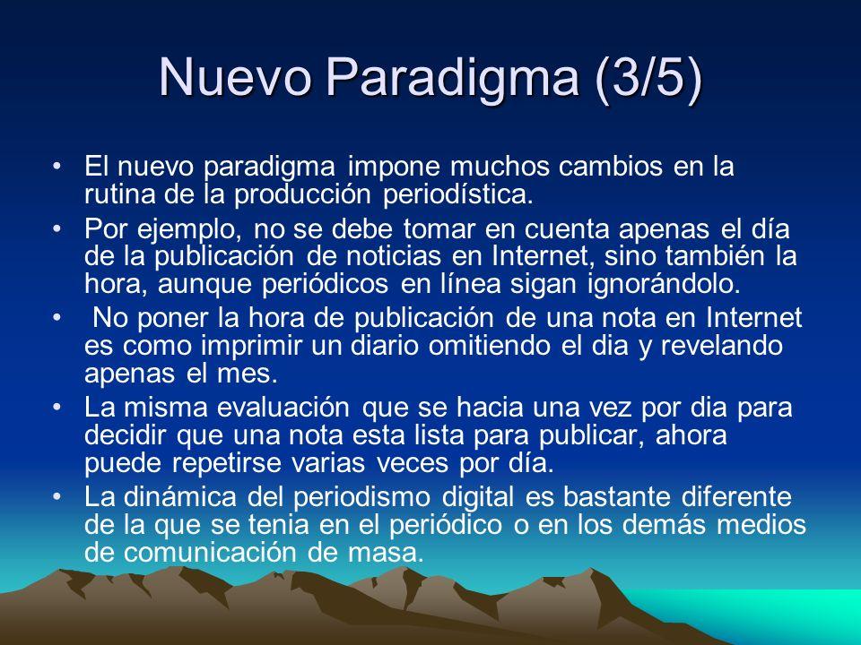 Nuevo Paradigma (3/5)El nuevo paradigma impone muchos cambios en la rutina de la producción periodística.