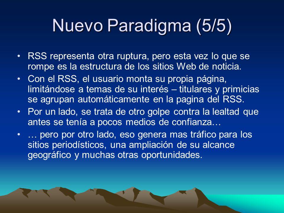 Nuevo Paradigma (5/5) RSS representa otra ruptura, pero esta vez lo que se rompe es la estructura de los sitios Web de noticia.