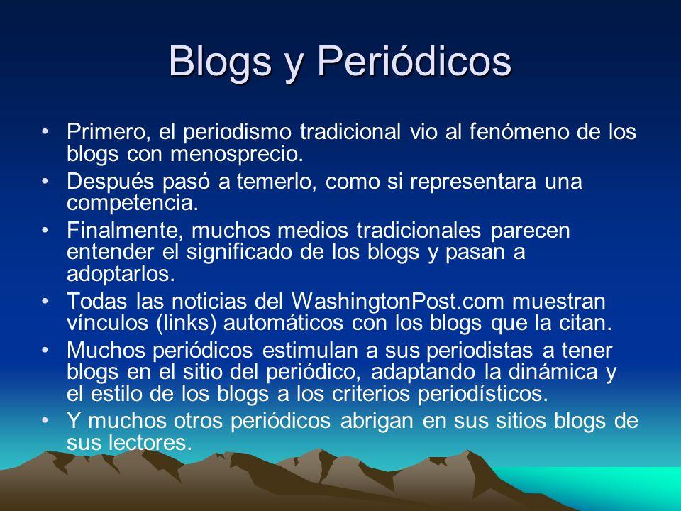 Blogs y Periódicos Primero, el periodismo tradicional vio al fenómeno de los blogs con menosprecio.