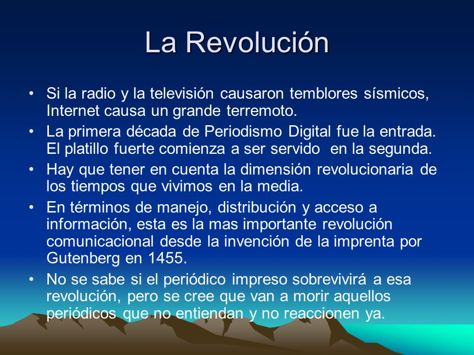 La RevoluciónSi la radio y la televisión causaron temblores sísmicos, Internet causa un grande terremoto.