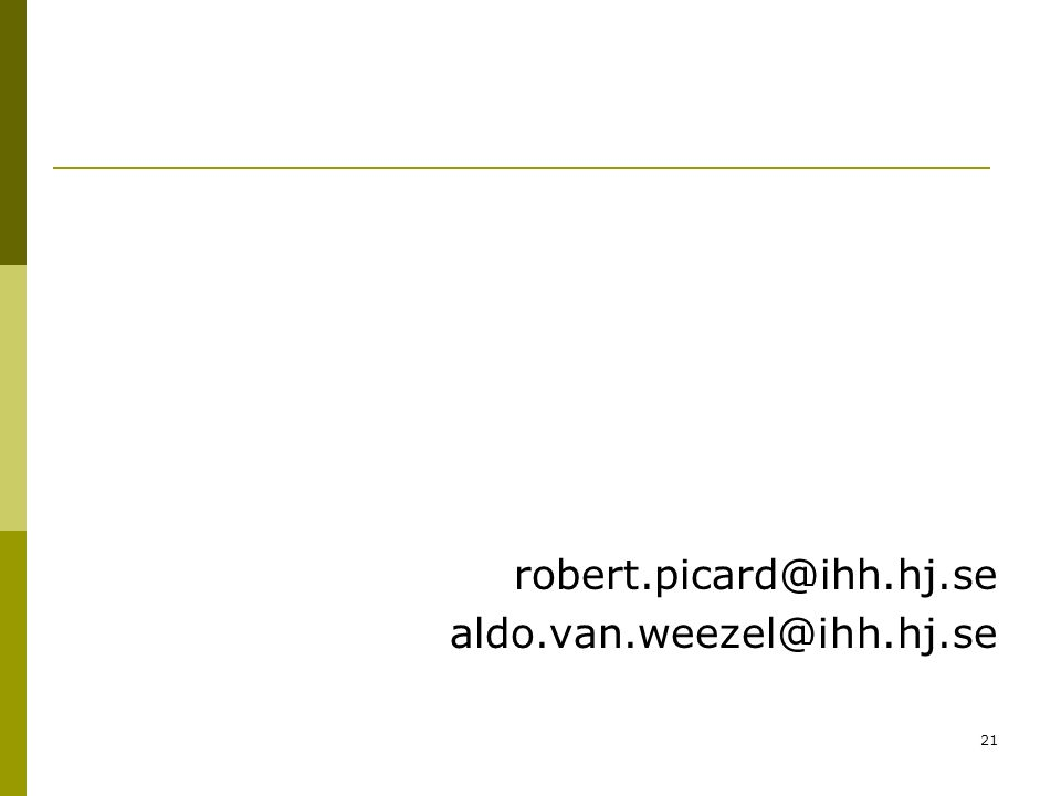 robert.picard@ihh.hj.se aldo.van.weezel@ihh.hj.se