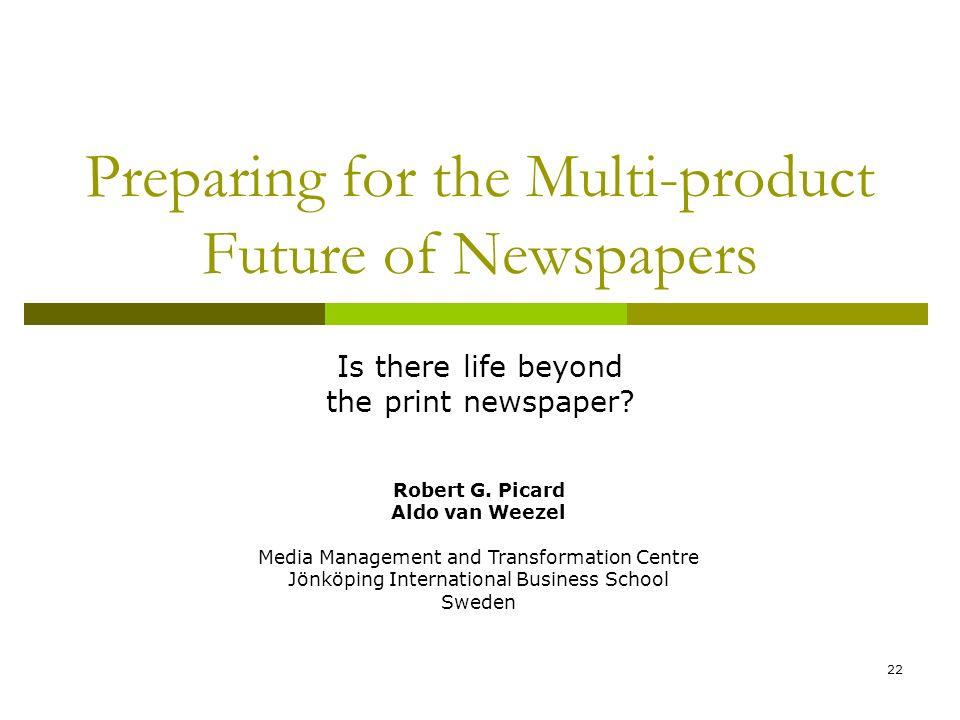 Preparing for the Multi-product Future of Newspapers