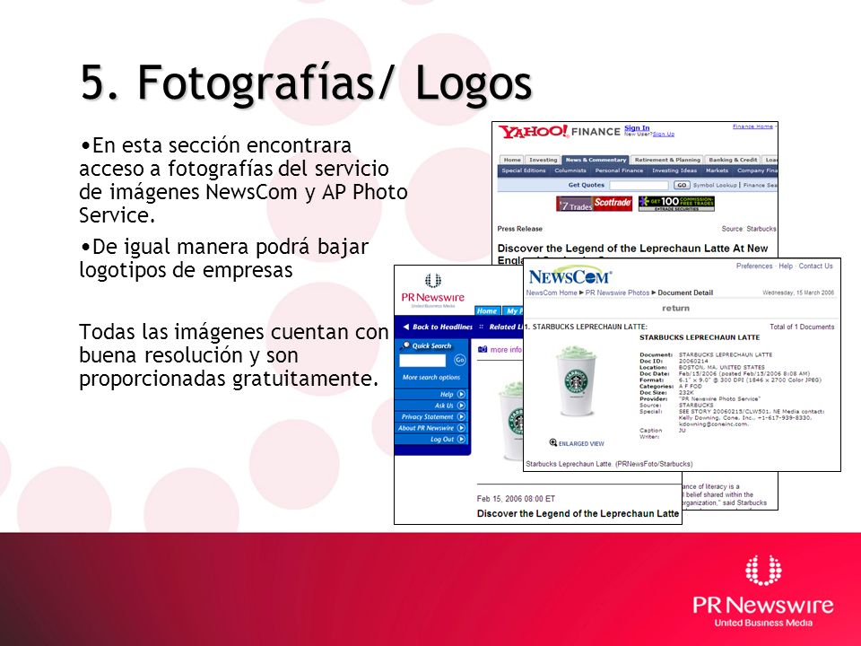 5. Fotografías/ Logos En esta sección encontrara acceso a fotografías del servicio de imágenes NewsCom y AP Photo Service.