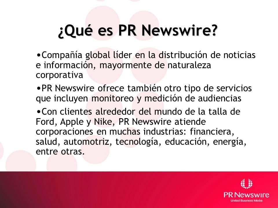 ¿Qué es PR Newswire Compañía global líder en la distribución de noticias e información, mayormente de naturaleza corporativa.