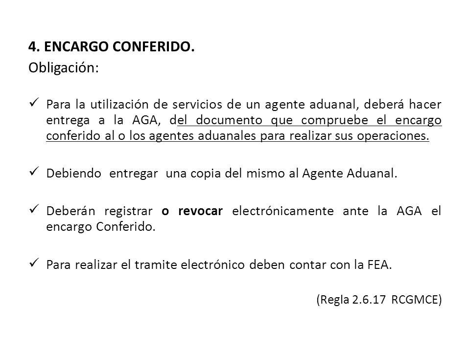 4. ENCARGO CONFERIDO. Obligación: