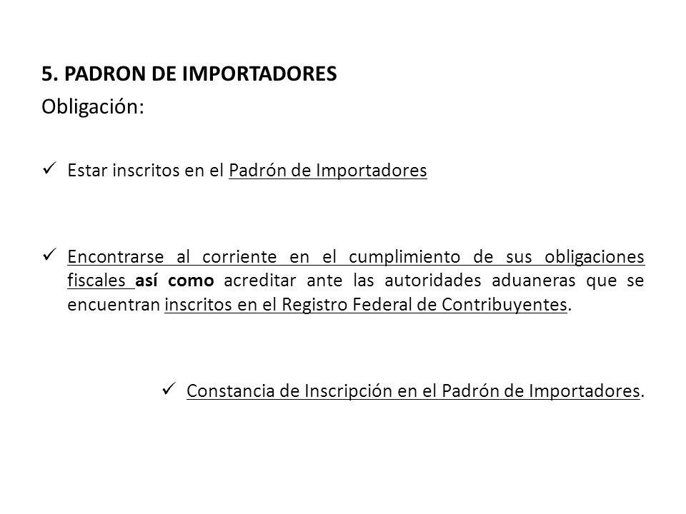 5. PADRON DE IMPORTADORES Obligación: