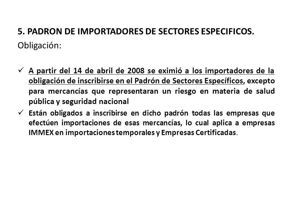5. PADRON DE IMPORTADORES DE SECTORES ESPECIFICOS. Obligación: