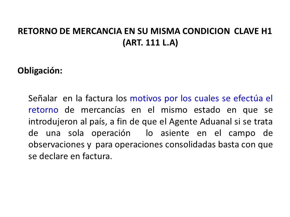 RETORNO DE MERCANCIA EN SU MISMA CONDICION CLAVE H1 (ART. 111 L.A)
