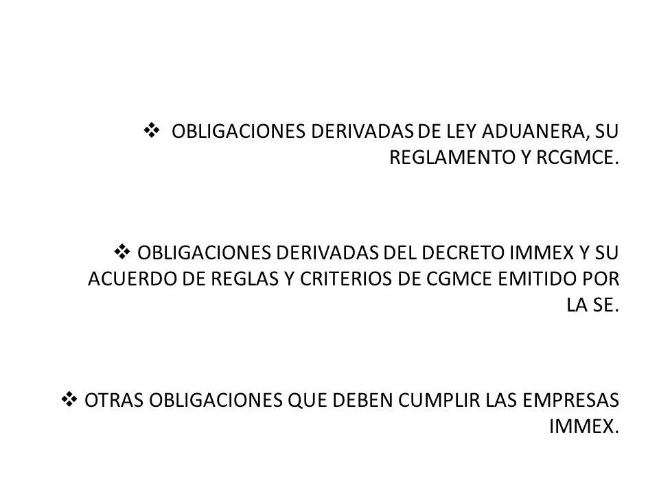 OBLIGACIONES DERIVADAS DE LEY ADUANERA, SU REGLAMENTO Y RCGMCE.