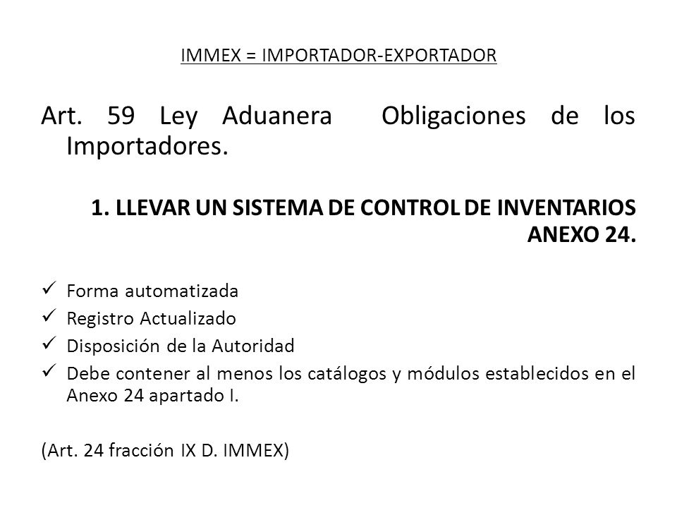 IMMEX = IMPORTADOR-EXPORTADOR