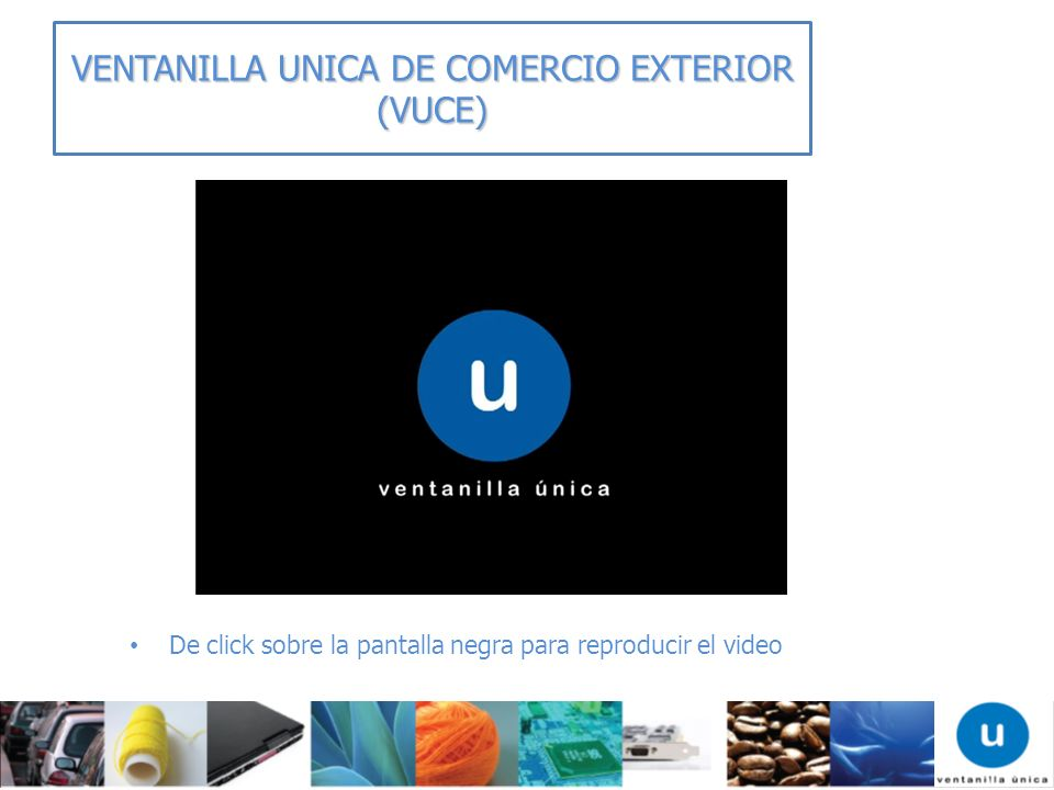 VENTANILLA UNICA DE COMERCIO EXTERIOR (VUCE)