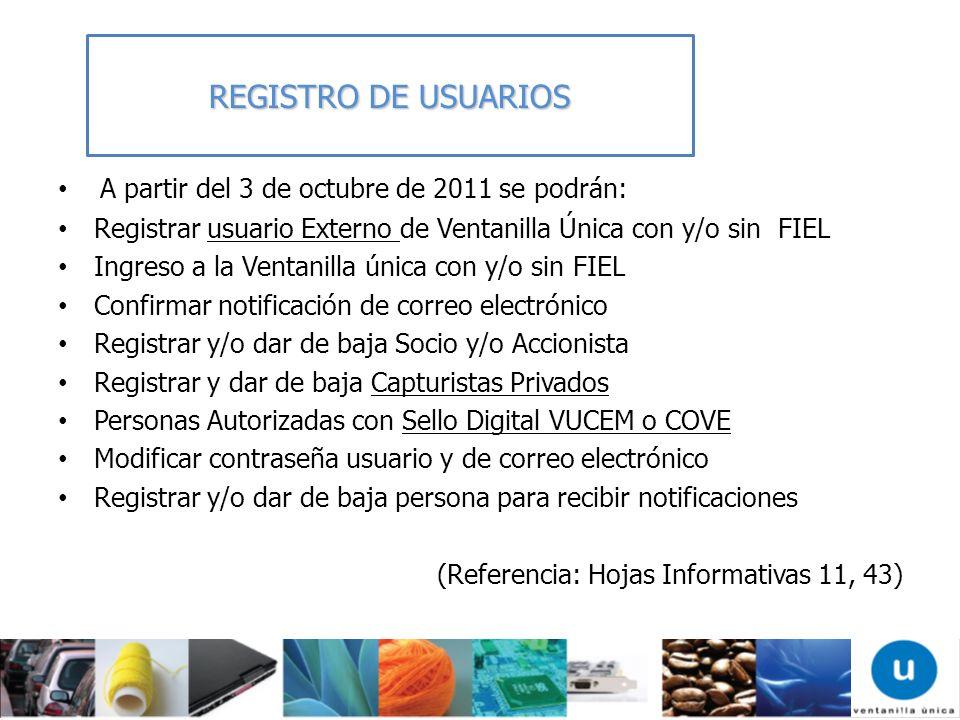 REGISTRO DE USUARIOS A partir del 3 de octubre de 2011 se podrán: