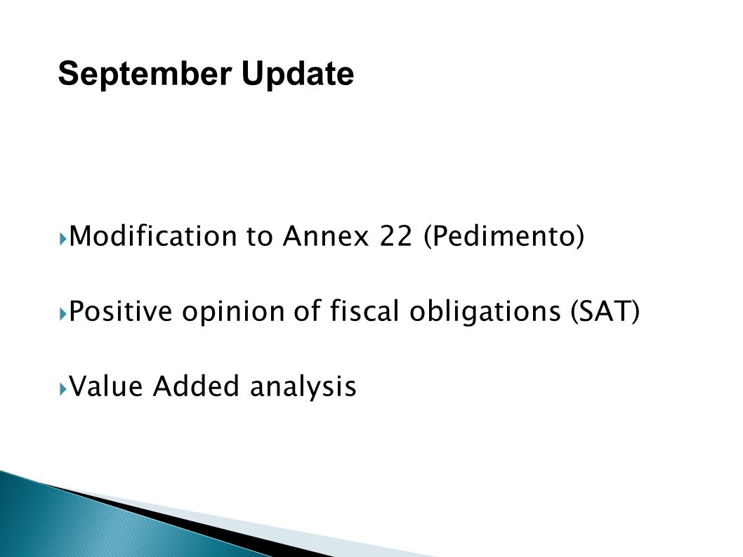 September Update Modification to Annex 22 (Pedimento)