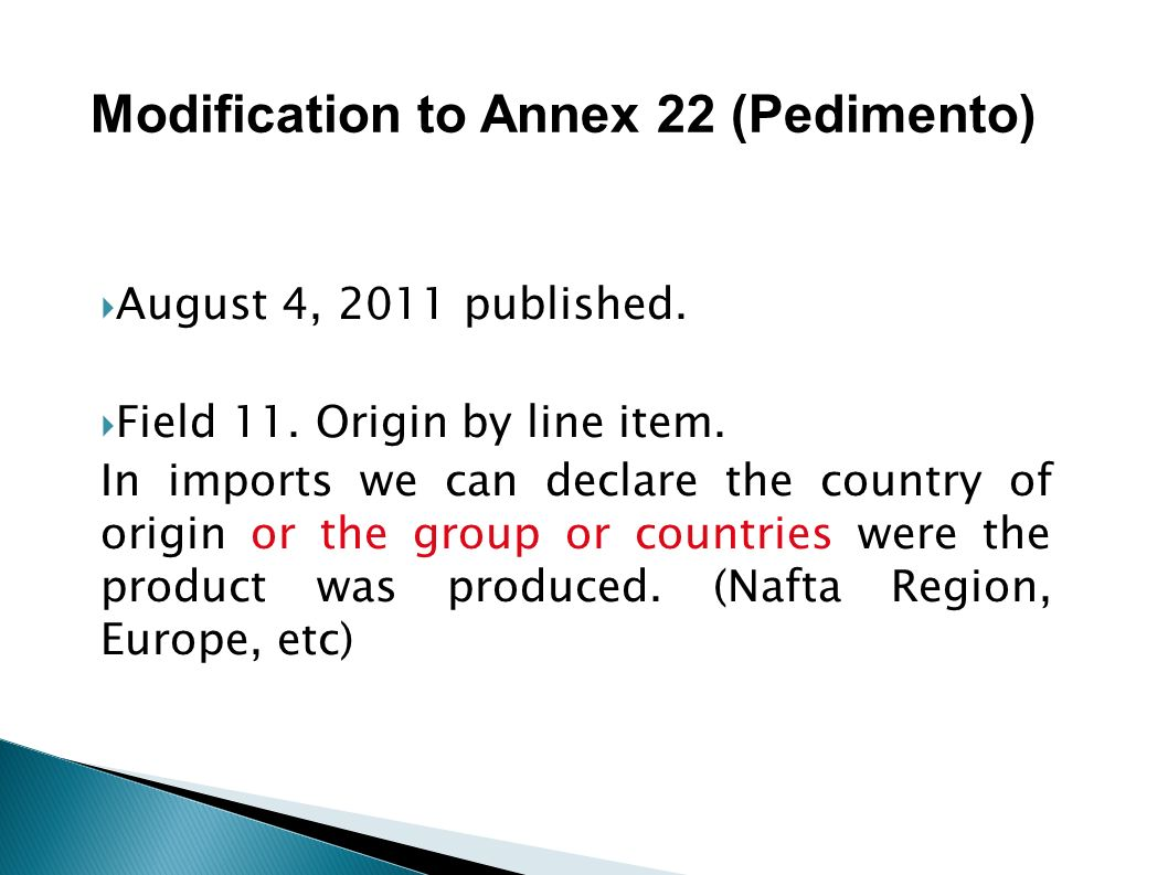 Modification to Annex 22 (Pedimento)