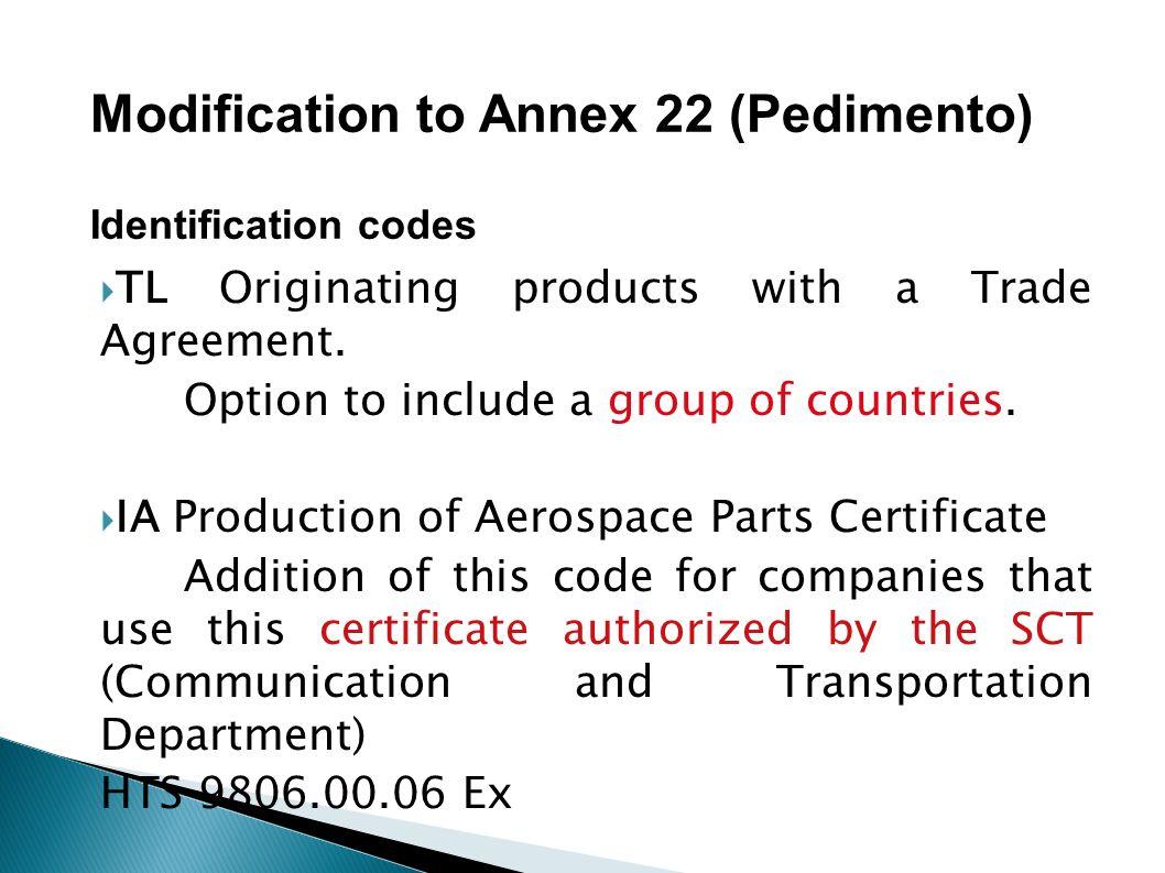 Modification to Annex 22 (Pedimento)