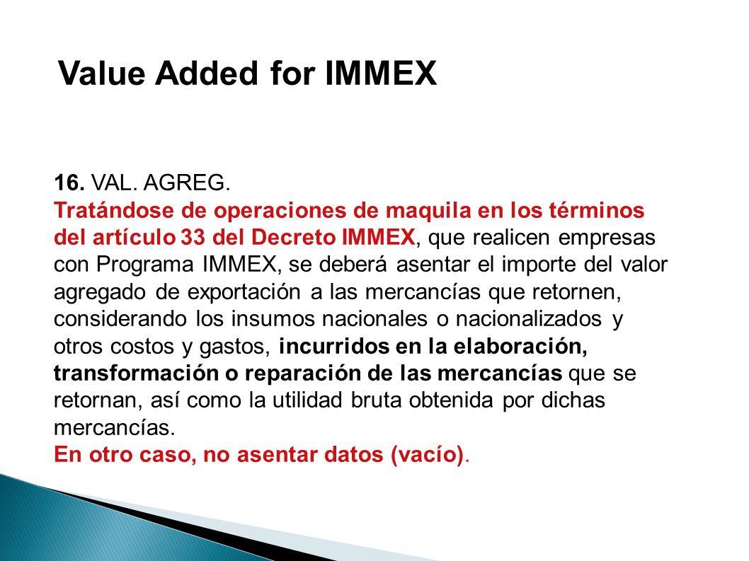 Value Added for IMMEX 16. VAL. AGREG.
