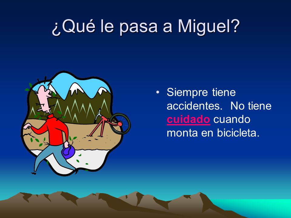 ¿Qué le pasa a Miguel Siempre tiene accidentes. No tiene cuidado cuando monta en bicicleta.