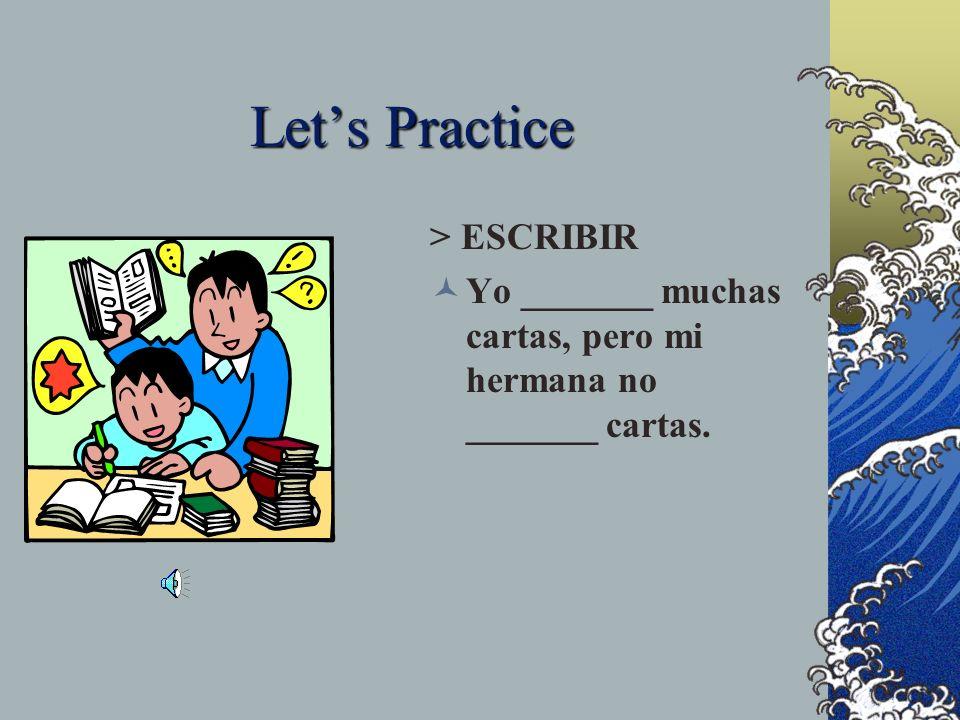 Let's Practice > ESCRIBIR
