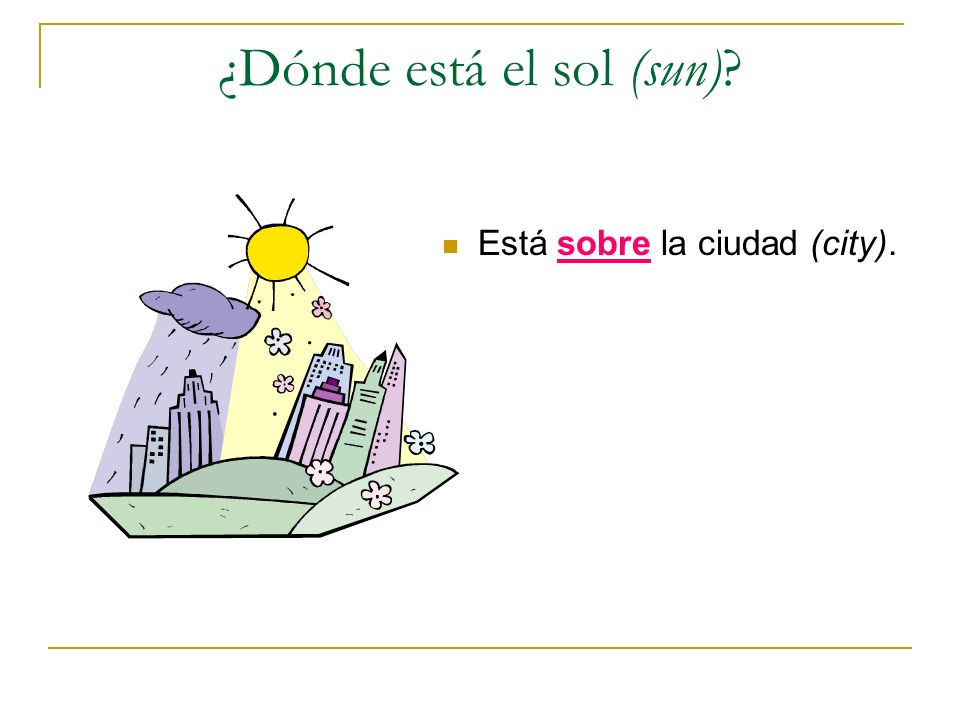 ¿Dónde está el sol (sun)
