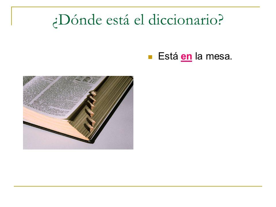 ¿Dónde está el diccionario