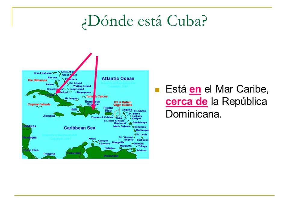 ¿Dónde está Cuba Está en el Mar Caribe, cerca de la República Dominicana.