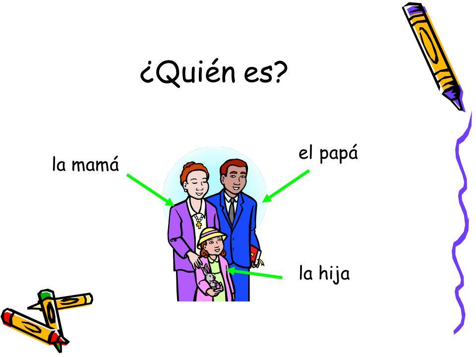 ¿Quién es el papá la mamá la hija