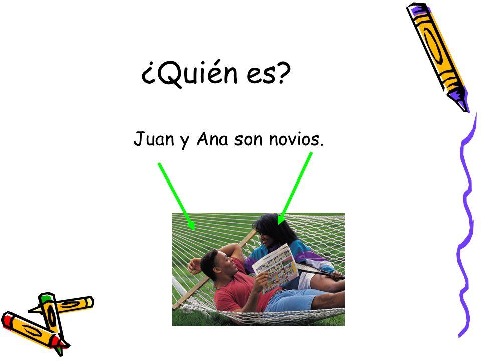 ¿Quién es Juan y Ana son novios.