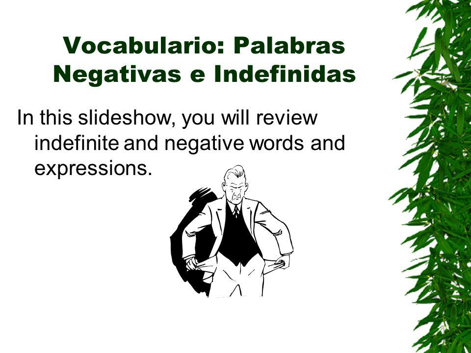 Vocabulario: Palabras Negativas e Indefinidas