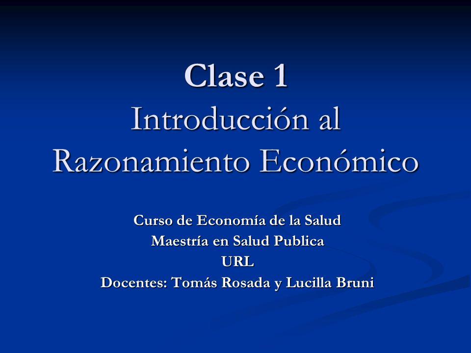Clase 1 Introducción al Razonamiento Económico