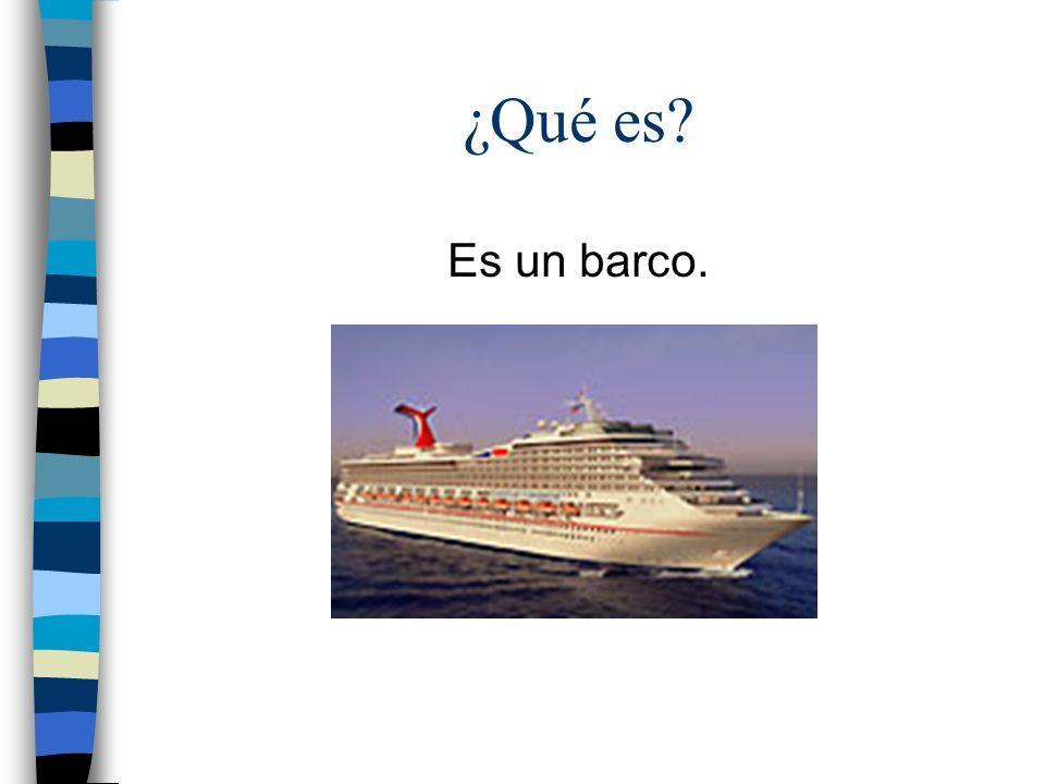 ¿Qué es Es un barco.