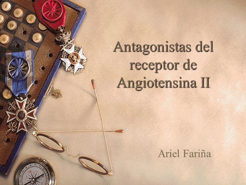 Antagonistas del receptor de Angiotensina II